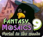 Fantasy Mosaics 9: Portal in the Woods