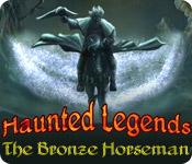 Haunted Legends: The Bronze Horseman