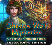 Shadow Wolf Mysteries: Under the Crimson Moon Collector's Edition