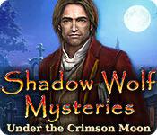 Shadow Wolf Mysteries: Under the Crimson Moon